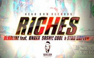 Alkaline - Riches ft. Knaxx, Sashie Cool & Star Captyn